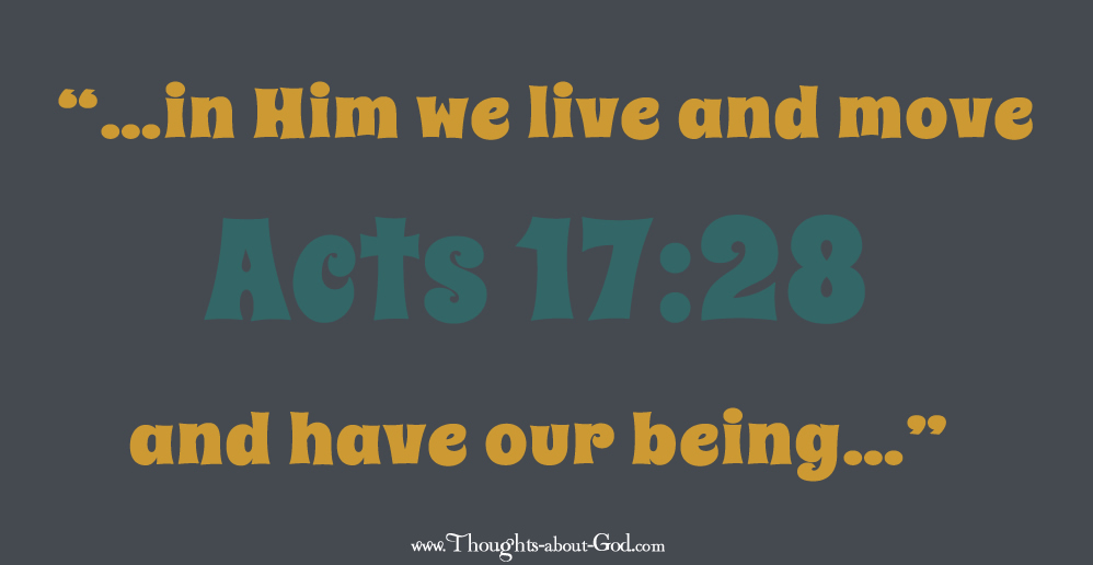 Acts 17:28 In Him we Live and Have our Being- devotional