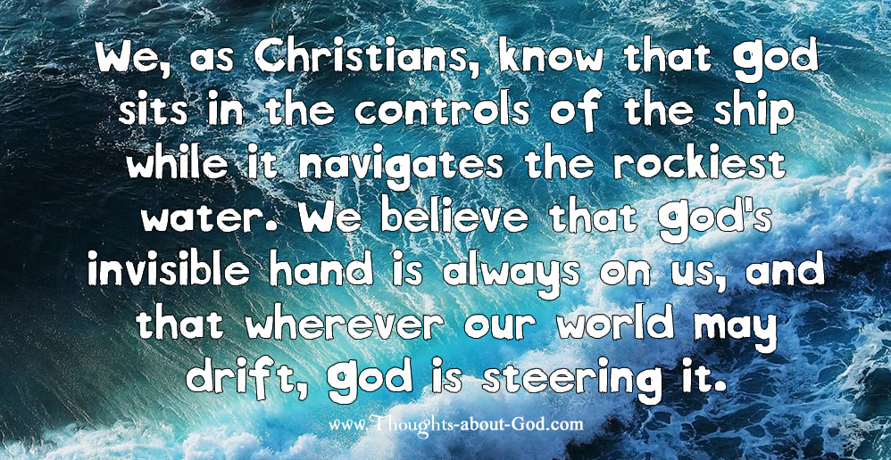 God the captain of our ship. God is in control.