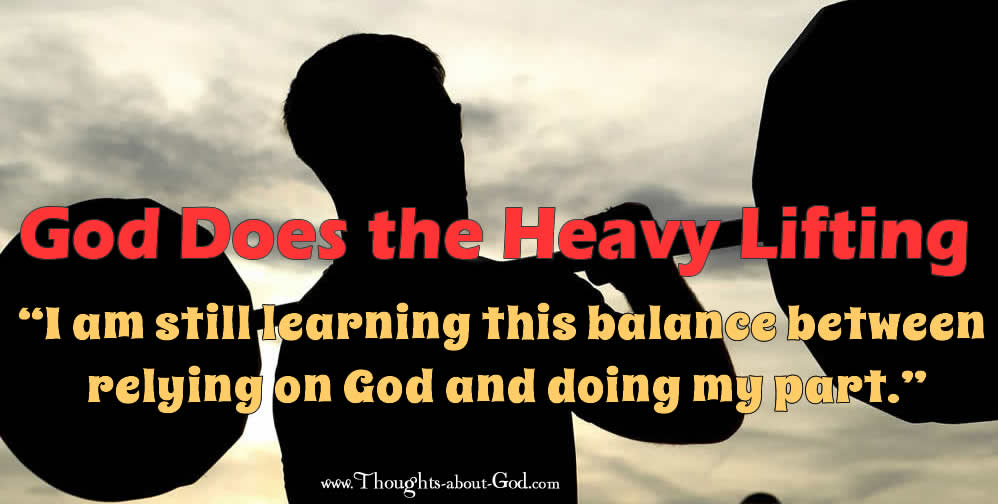 Devotional God Does the Heavy Lifting
