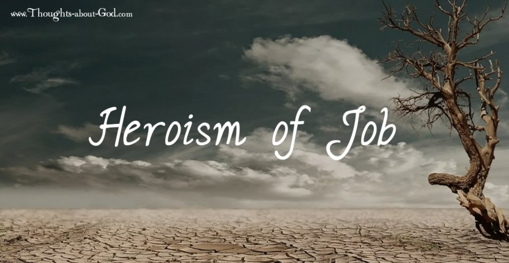 Devotional on Job. Heroism of Job