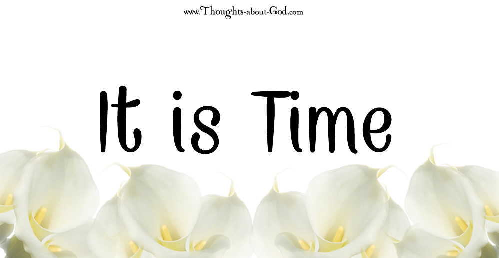 It Is Time. Christian Poem by Margaret Mullings