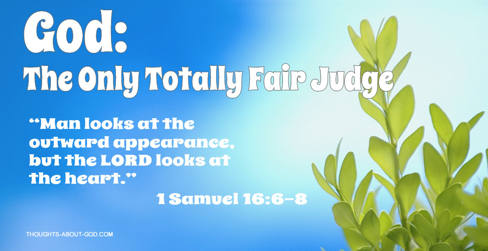 "1 Samuel 16 ""Man looks at the outward appearance, but the LORD looks at the heart."""