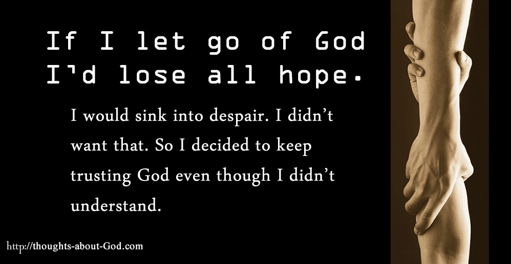 Grasping God when we lose hope