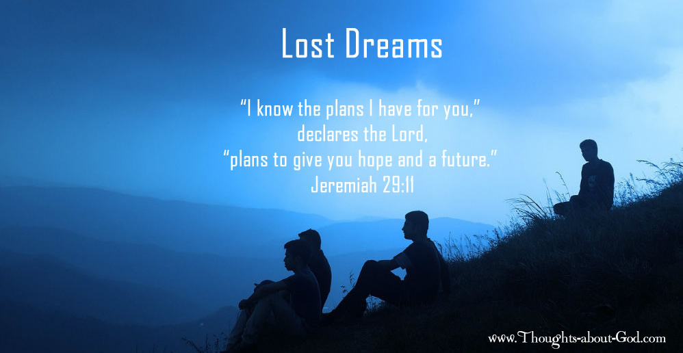 Lost Dreams and Jeremiah 29:11
