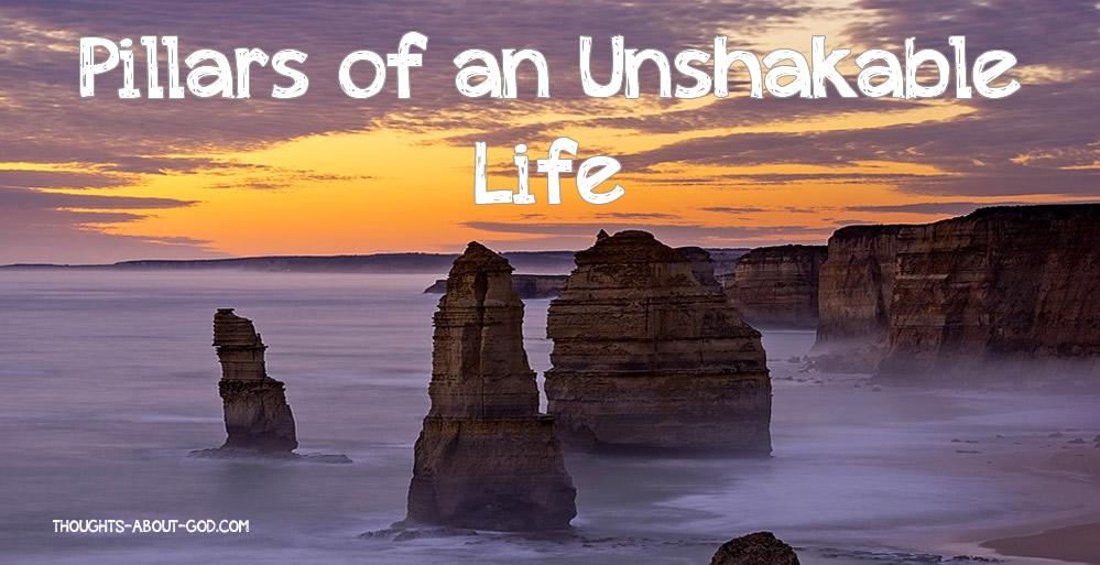 pillars OF AN UNSHAKABLE LIFE