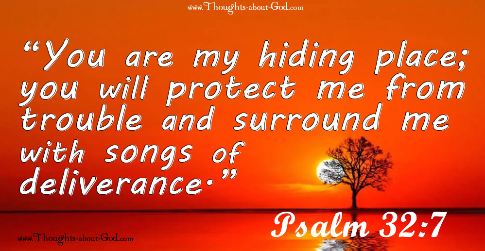 Psalm 32:7 Archives | Thoughts about God Daily Devotional