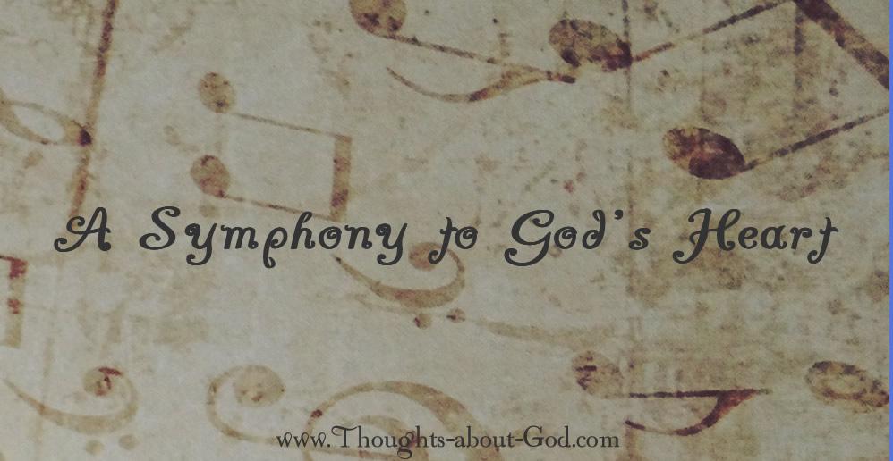 A Symphony to God's Heart