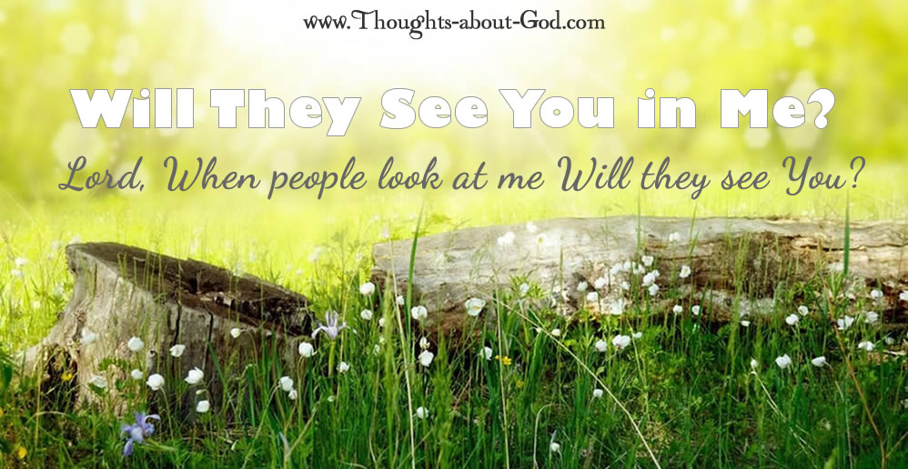 Will They See You in Me?