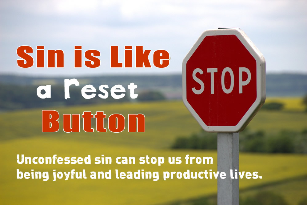 Reset button, unconfessed sin, stop sign