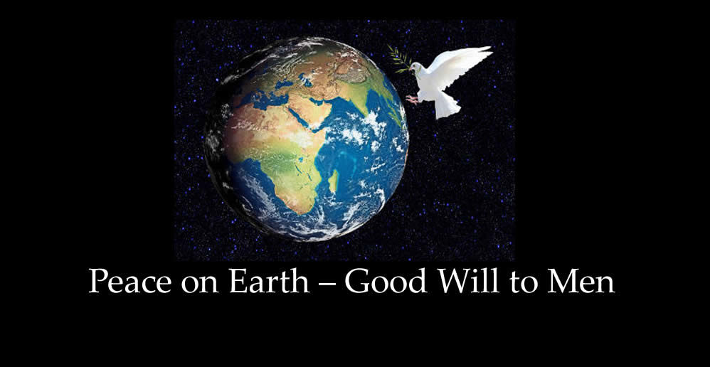 Peace on Earth - Good Will to Men
