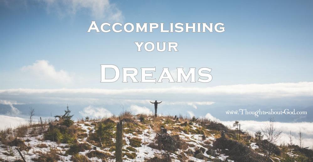 Accomplishing Your Dreams