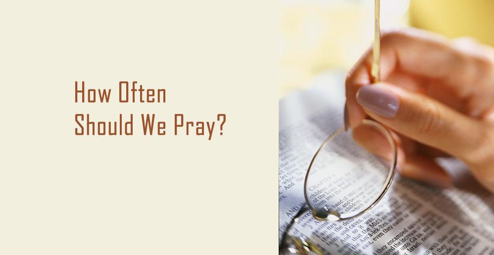 How often should we pray?