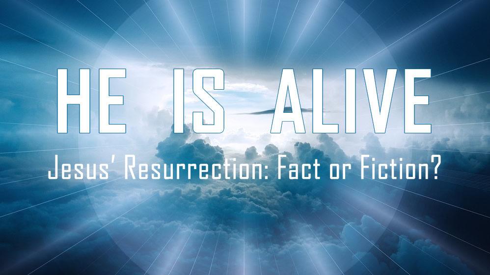 Jesus'resurrection fact or fiction