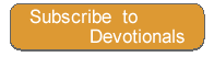 Subscribe to Devotionals